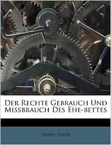 Amazon com der rechte gebrauch und mi 223 brauch des ehe bettes german
