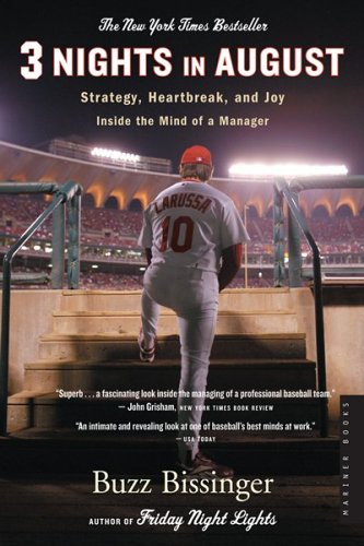Three Nights in August: Strategy, Heartbreak, and Joy Inside the Mind of a Manager: Buzz Bissinger: Amazon.com: Books