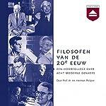 Filosofen van de 20e eeuw: Een hoorcollege over acht moderne denkers | Herman Philipse