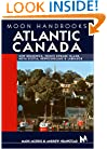 Moon Handbooks Atlantic Canada: New Brunswick, Prince Edward Island, Nova Scotia, Newfoundland, and Labrador