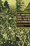 echange, troc Olivier Le Dour, Grégoire Le Clech - Les Bretons dans la ruée vers l'or de Californie