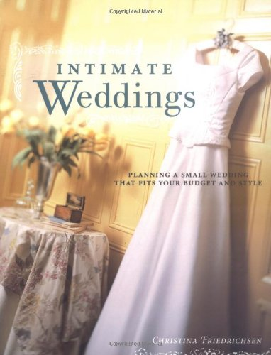 Intimate Weddings: Planning a Small Wedding that 