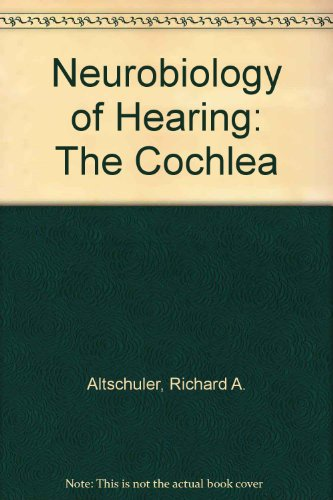 Neurobiology of Hearing: The Cochlea