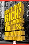 Isn't That Rich?: Life Among the 1 Pe...