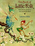 The Book of Little Folk: Faery Stories and Poems from Around the World