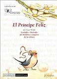 Principe Feliz, El - Contado E Ilustrado Por Hombres y Mujeres de La Cultura (Spanish Edition)