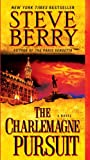 The Charlemagne Pursuit: A Novel (Cotton Malone Book 4)