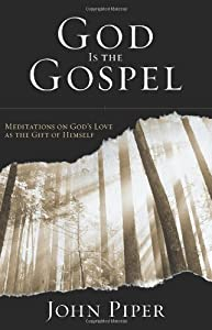 "Cover of ""God Is the Gospel: Meditations ..."