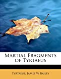 img - for Martial Fragments of Tyrtaeus book / textbook / text book