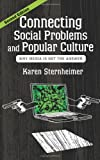 9780813347233: Connecting Social Problems and Popular Culture: Why Media is Not the Answer