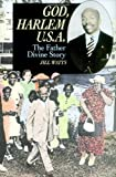 Jill Watts God, Harlem U.S.A.: The Father Divine Story