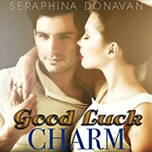 Good Luck Charm Audiobook by Seraphina Donavan Narrated by Suzanne Barbetta