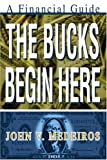 The Bucks Begin Here: A Financial Guide
