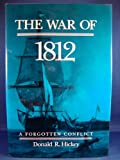 The War of 1812: A Forgotten Conflict (0252016130) by Donald R. Hickey