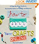 How to Sell Your Crafts Online: A Ste...