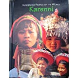Karenni (Indigenous Peoples of the World Vol. 4)