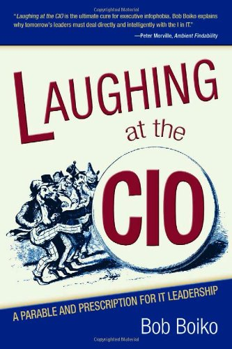 Laughing at the CIO; A Parable and Prescription for IT Leadership