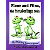 Flonz and Flinz, the Monsterlingz twins (illustrated children's book) (The Rhyming monster book series about the Monsterlingz family)by Sarah Holmlund