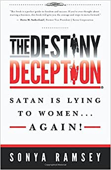 The Destiny Deception: Satan Is Lying To Women...Again!