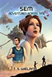 img - for Sem: Adventures Across Time (Sem and Ally Adventures) (Volume 1) book / textbook / text book