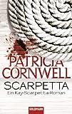 Scarpetta (Romane mit der Gerichtsmedizinerin Dr. Kay Scarpetta, Band 16)