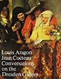 Conversations on the Dresden Gallery (0841907307) by Aragon, Louis