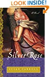 The Silver Rose: A Novel (The Dark Queen Saga)