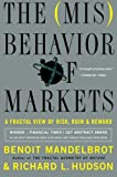 The Misbehavior of Markets: A Fractal View of Financial Turbulence (0465043577) by Mandelbrot, Benoit