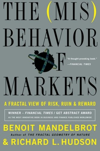 The Misbehavior of Markets: A Fractal View of Financial Turbulence: Benoit Mandelbrot, Richard L. Hudson: 9780465043576: Amazon.com: Books
