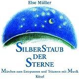 Silberstaub der Sterne: Märchen zum Entspannen und Träumen mit Musik von Helmer Sauer, Mathias Schindehütte und Holger Wunn