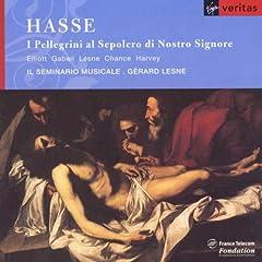 Hasse: I Pellegrini al Sepolero di Nostro Signore / Lesne, Il Seminario musicale