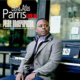 Amazon.com: Live at Peinc Underground: Elisha Atlas Parris: MP3