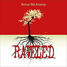 Raveled (       UNABRIDGED) by Anne McAneny Narrated by Rebecca Roberts