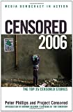 img - for Censored 2006: The Top 25 Censored Stories (Censored: The News That Didn't Make the News) book / textbook / text book