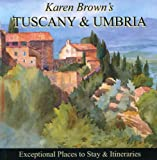 Karen Brown's Tuscany & Umbria 2010: Exceptional Places to Stay & Itineraries (Karen Brown's Tuscany & Umbria: Exceptional Places to Stay & Itineraries)