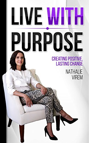 Live With Purpose: Creating Positive, Lasting Change by Nathalie Virem ebook deal