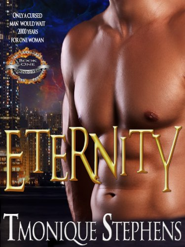 Eternity by TMonique Stephens