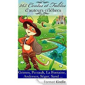 365 Contes et Fables C�l�bres(Perrault, Grimm, S�gur, Andersen, La Fontaine ...)