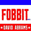 Fobbit Audiobook by David Abrams Narrated by David Drummond