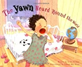 The Yawn Heard 'Round the World (1582460515) by Thomas, Scott