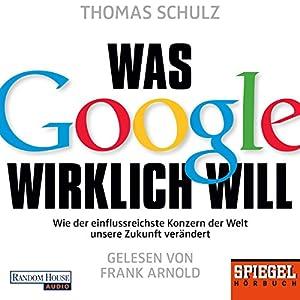 Was Google wirklich will Hörbuch