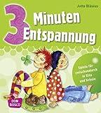 3 Minuten Entspannung: Spiele für zwischendurch in Kita und Schule: Übungen für zwischendurch in Kita und Schule (3 Minuten-Übungen und Spiele für zwischendurch)