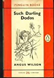 Such Darling Dodos (0140015086) by Angus Wilson