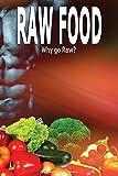 Raw Food Diet: Why Go Raw?