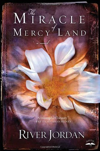 The Miracle of Mercy Land: A Novel, River Jordan