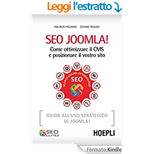Seo Joomla!: Come ottimizzare il CMS e posizionare il vostro sito (Internet e web design)
