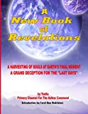 img - for A New Book of Revelations - A Harvesting Of Souls At Earth's Final Moment book / textbook / text book