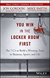 img - for You Win in the Locker Room First: The 7 C's to Build a Winning Team in Business, Sports, and Life book / textbook / text book