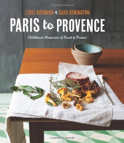 From Paris to Provence: Childhood Memories of Food and France