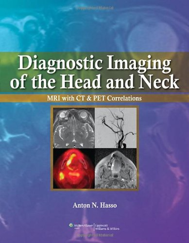 Diagnostic Imaging of the Head and Neck: MRI with CT & PET Correlations PDF